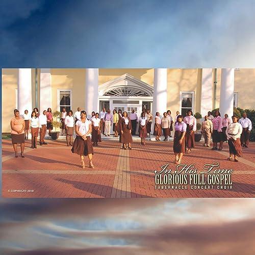 Glorious Full Gospel Tabernacle Concert Choir - In His Time (2019)