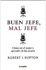 Buen jefe, mal jefe: Cómo ser el mejor y aprender de los peores (Spanish Edition) Kindle Edition