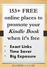 153+ free online places to promote your kindle book when it's free. Exact Links – Time Saver – Big Exposure (Kindle Book Marketing Series)
