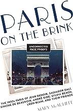 Paris on the Brink: The 1930s Paris of Jean Renoir, Salvador Dalí, Simone de Beauvoir, André Gide, Sylvia Beach, Léon Blum, and Their Friends