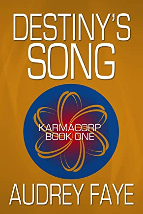 Destiny's Song (KarmaCorp Book 1)