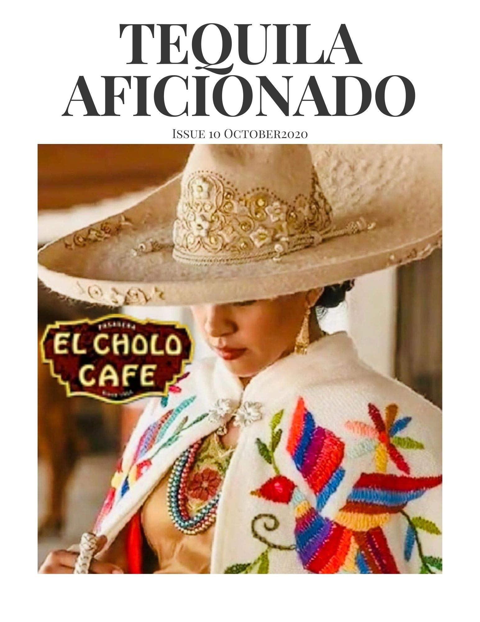 Tequila Aficionado Magazine October 2020: The Only Direct to Consumer Magazine Specializing in Tequila, Mezcal, Sotol, Bacanora, Raicilla and Agave Spirits