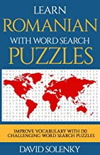 Learn Romanian with Word Search Puzzles: Learn Romanian Language Vocabulary with Challenging Word Find Puzzles for All Ages