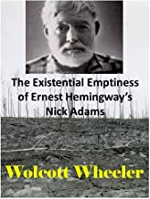 The Existential Emptiness of Ernest Hemingway's Nick Adams