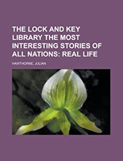 The Lock and Key Library the Most Interesting Stories of All Nations; Real Life