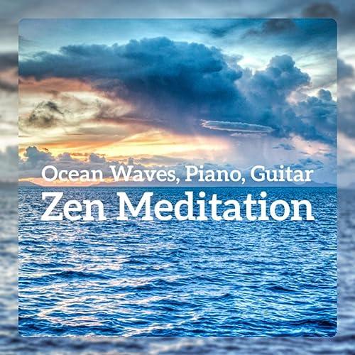 Ocean Waves, Piano, Guitar - Zen Meditation, Soothing Sleep ...