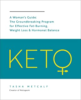 Keto: A Woman's Guide: The Groundbreaking Program for Effective Fat-Burning, Weight Loss & Hormonal Balance