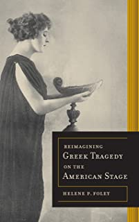 Reimagining Greek Tragedy on the American Stage