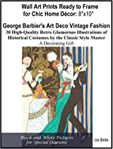 Wall Art Prints Ready to Frame  for Chic Home Décor 8″x10: George Barbier's Art Deco Vintage Fashion, 30 High-Quality Retro Glamorous Illustrations of ... the Classic Style Master, A  Decorating Gift