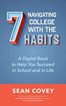 Navigating College With the 7 Habits: A Digital Book to Help You Succeed in School and in Life