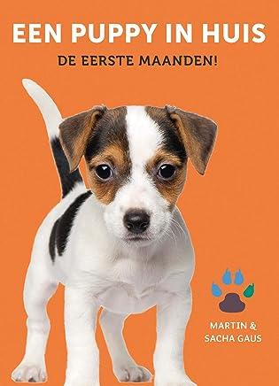 Een puppy in huis: De eerste maanden!