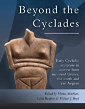Early Cycladic Sculpture in Context from beyond the Cyclades: From mainland Greece, the north and east Aegean