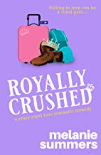 Royally Crushed (Crazy Royal Love Romantic Comedy Book 1)