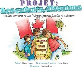 Projet : Les enfants, discutons: A Tale from the Iris the Dragon Series (Un conte de la série Iris le Dragon)