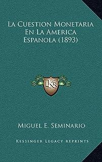 La Cuestion Monetaria En La America Espanola (1893)
