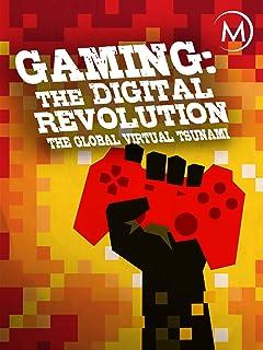 Gaming: The Digital Revolution