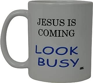 Best jesus is coming look busy mug Reviews