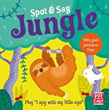 Spot and Say: Jungle: Play I Spy with My Little Eye Pat-a-Cake and Passchier, Anne