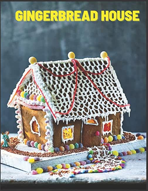 Gingerbread house: Coloring Book Featuring Adorable and Delicious