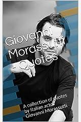 Giovanni Morassutti - Quotes: A collection of quotes by Italian actor Giovanni Morassutti Kindle Edition