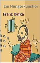Franz Kafka :Ein Hungerkünstler (German Edition)