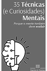 35 Técnicas (e Curiosidades) Mentais: Porque a mente também deve evoluir eBook Kindle