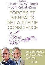 Forces et bienfaits de la pleine conscience - Ses applications dans le monde moderne