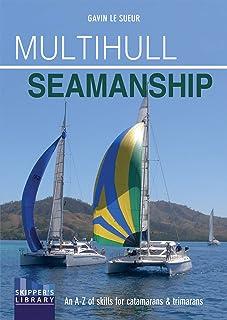 Multihull Seamanship: An A-Z of Skills for Catamarans & Trimarans / Cruising & Racing: 3
