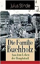 Die Familie Buchholz - Aus dem Leben der Hauptstadt: Humorvolle Chronik einer Familie (Berlin zur Kaiserzeit, ausgehendes ...