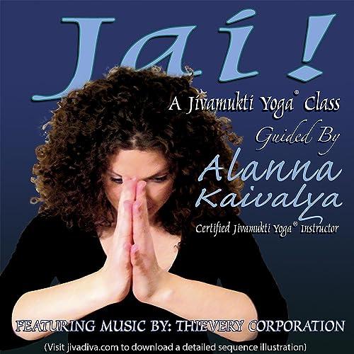 Jai! a Jivamukti Yoga Class de Alanna Kaivalya en Amazon ...