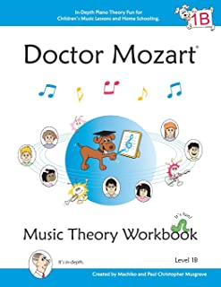 Doctor Mozart Music Theory Workbook Level 1B: In-Depth Piano