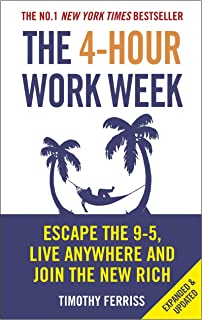The 4-Hour Work Week: Escape the 9-5, Live Anywhere and Join