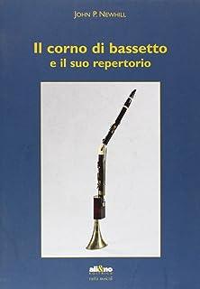 Il corno di bassetto e il suo repertorio (Rarità musicali)