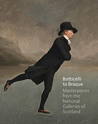 Botticelli to Braque - Masterpieces from the National Galleries of Scotland