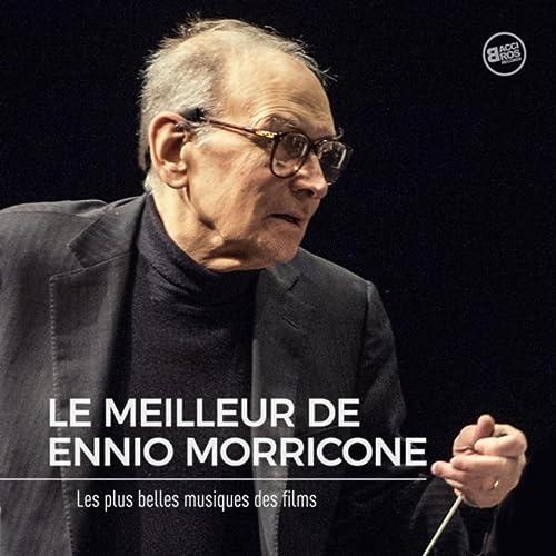 Le Meilleur de Ennio Morricone - Les Plus belles musiques de ...