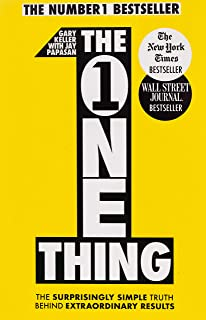 The One Thing: The Surprisingly Simple Truth Behind Extraordinary Results: Achieve your goals with one of the world's best...