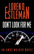 Don't Look for Me: An Amos Walker Novel (Amos Walker Novels Book 23)