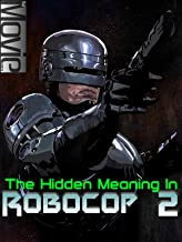 The Hidden Meaning in Robocop 2