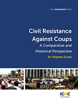 Civil Resistance Against Coups: A Comparative and Historical Perspective
