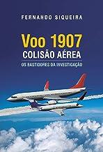 Voo 1907: Colisão Aérea: Os Bastidores da Investigação (Portuguese Edition)