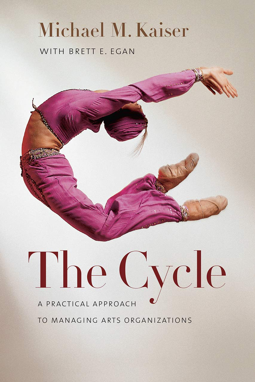 Download The Cycle: A Practical Approach To Managing Arts Organizations 