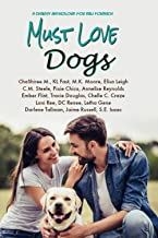 Must Love Dogs: Charity Anthology for Kali Forbach