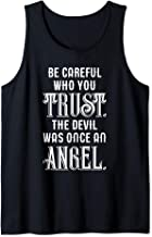 Be Careful Who You Trust The Devil Was Once an Angel Tank Top