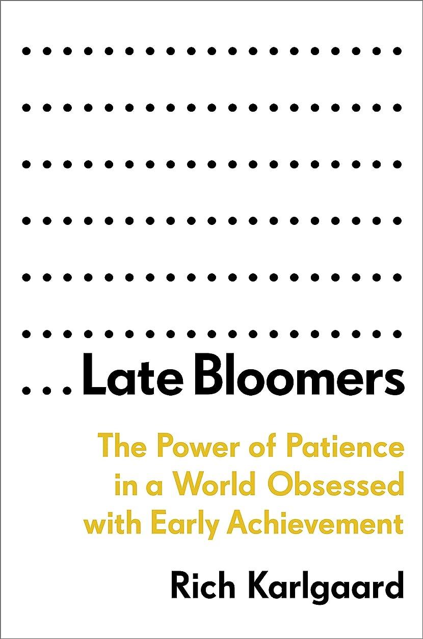 フォーマル司教膨らみLate Bloomers: The Power of Patience in a World Obsessed with Early Achievement (English Edition)
