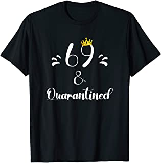 69th Birthday Crown - The One Where I Was Quarantined T-Shirt