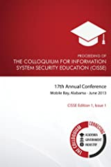 Proceeding of the Colloquium for Information System Security Education (CISSE) (CISSE Edition One Book 1) (English Edition) Format Kindle