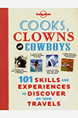 Cooks, Clowns and Cowboys: 101 Skills & Experiences to Discover on Your Travels Paperback
