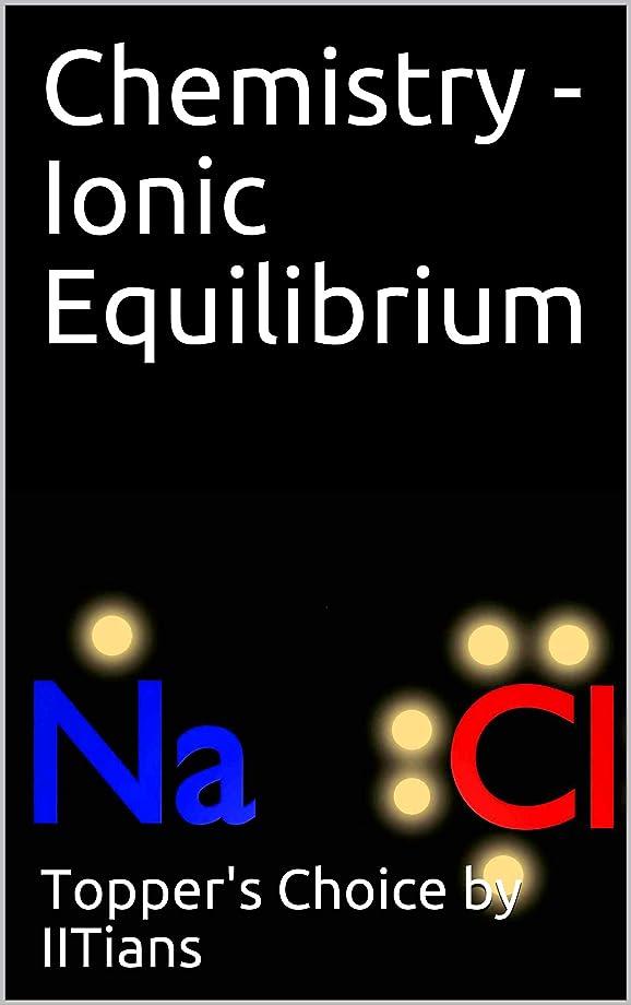 牧草地オリエンテーションスリップシューズChemistry - Ionic Equilibrium (English Edition)