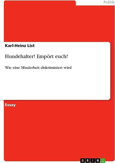 Hundehalter! Empört euch!: Wie eine Minderheit diskriminiert wird (German Edition)