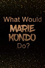 What Would Marie Kondo Do?: Black and Gold Marie Kondo Notebook | Journal. Perfect for school, writing poetry, use as a diary, gratitude writing, travel journal or dream journal